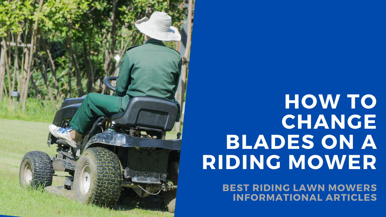how to change blades on riding mower without removing deck featured